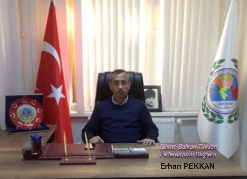 Erhan PEKKAN Edirne Balkan Türkleri Federasyonu Başkanı